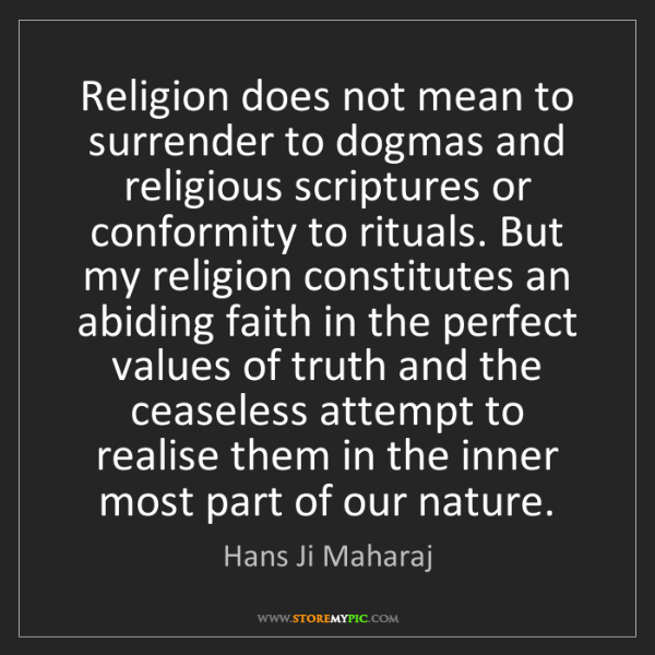 Hans Ji Maharaj: Religion does not mean to surrender to dogmas and religious...