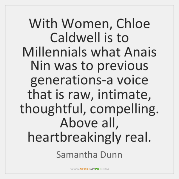 With Women, Chloe Caldwell is to Millennials what Anais Nin was to ...
