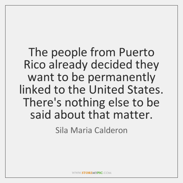 The people from Puerto Rico already decided they want to be permanently ...
