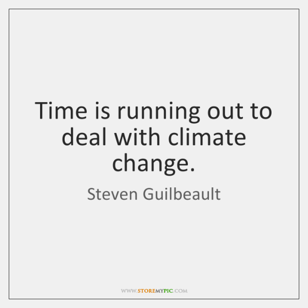 Time Is Running Out To Deal With Climate Change Storemypic