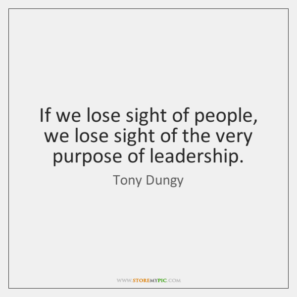 If we lose sight of people, we lose sight of the very ...