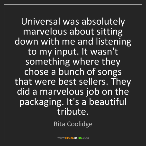 Rita Coolidge: Universal was absolutely marvelous about sitting down...