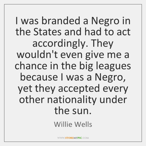 I was branded a Negro in the States and had to act ...