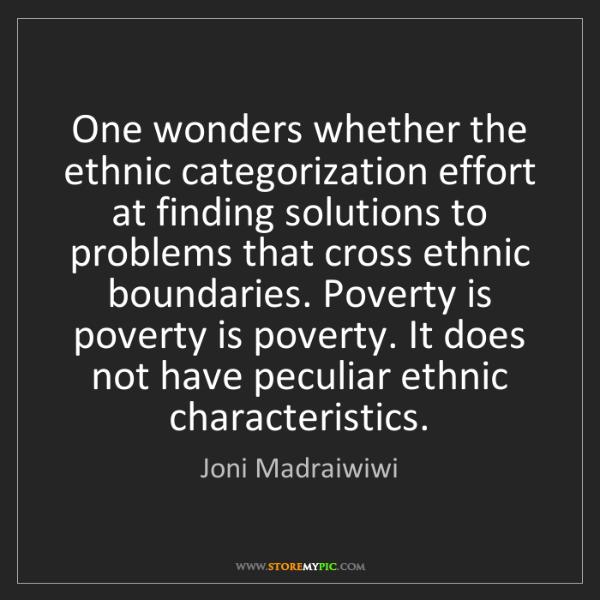Joni Madraiwiwi: One wonders whether the ethnic categorization effort...