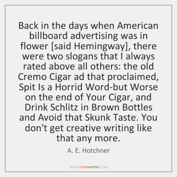 Back in the days when American billboard advertising was in flower [said ...