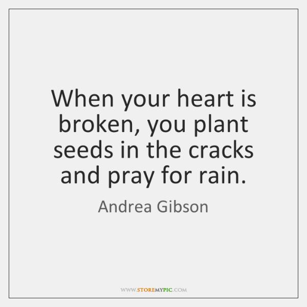 when your heart is broken