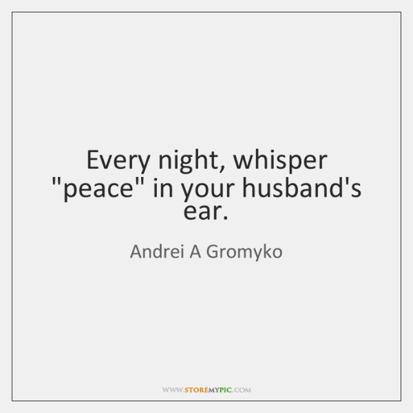 Every night, whisper