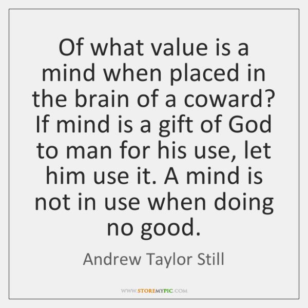 Of what value is a mind when placed in the brain of ...
