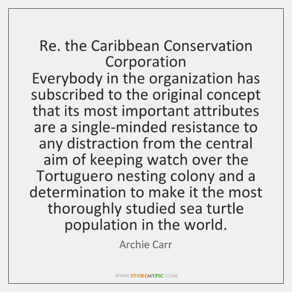 Re. the Caribbean Conservation Corporation  Everybody in the organization has subscribed to ...