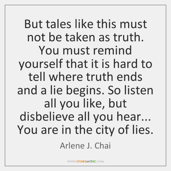 But tales like this must not be taken as truth. You must ...