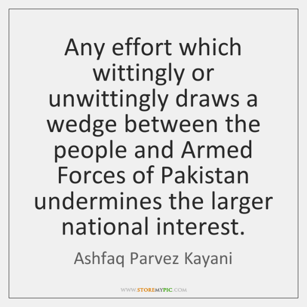 Any effort which wittingly or unwittingly draws a wedge between the people ...