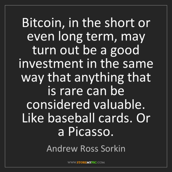Andrew Ross Sorkin: Bitcoin, in the short or even long term, may turn out...