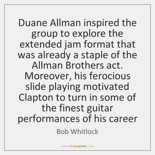 Duane Allman inspired the group to explore the extended jam format that ...
