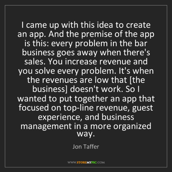 Jon Taffer: I came up with this idea to create an app. And the premise...