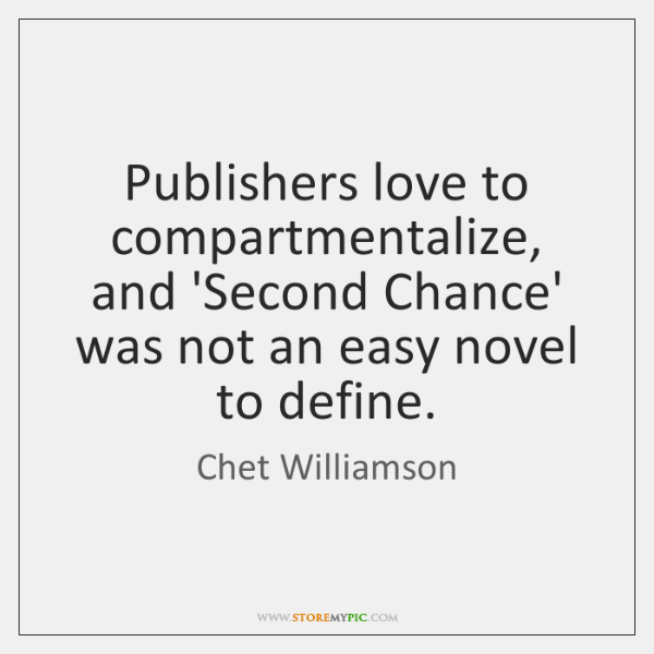 Publishers love to compartmentalize, and 'Second Chance' was not an easy novel ...