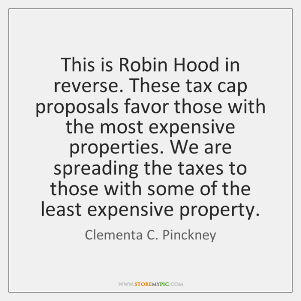 This is Robin Hood in reverse. These tax cap proposals favor those ...