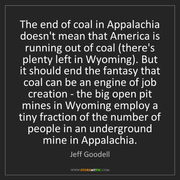 Jeff Goodell: The end of coal in Appalachia doesn't mean that America...