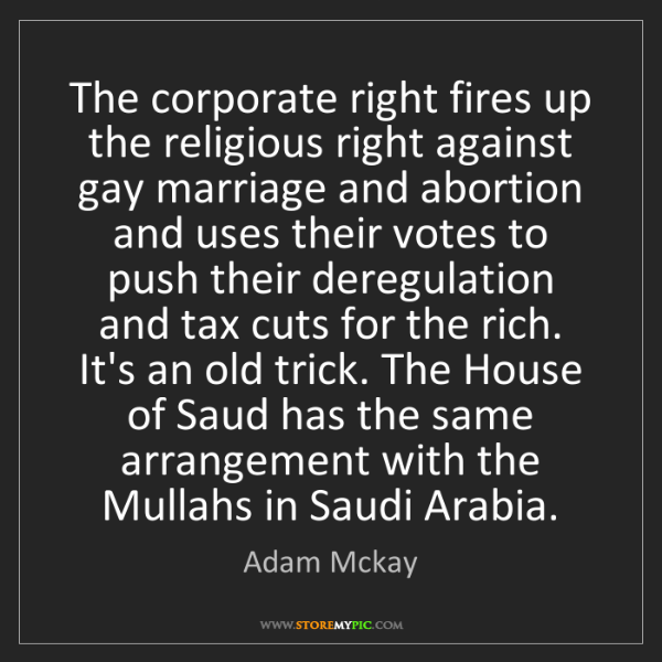 Adam Mckay: The corporate right fires up the religious right against...