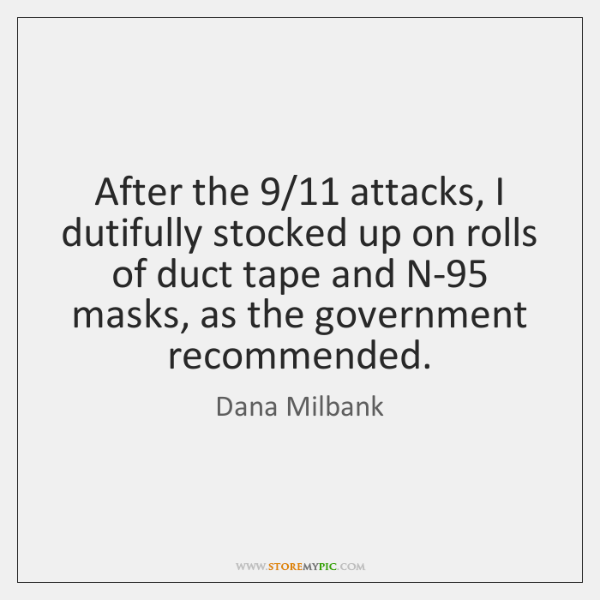 After the 9/11 attacks, I dutifully stocked up on rolls of duct tape ...