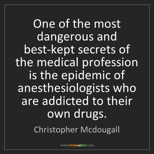 Christopher Mcdougall: One of the most dangerous and best-kept secrets of the...