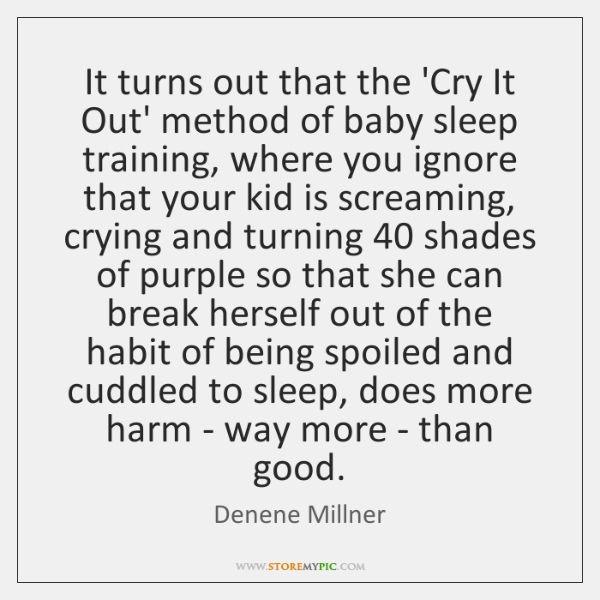 It turns out that the 'Cry It Out' method of baby sleep ...