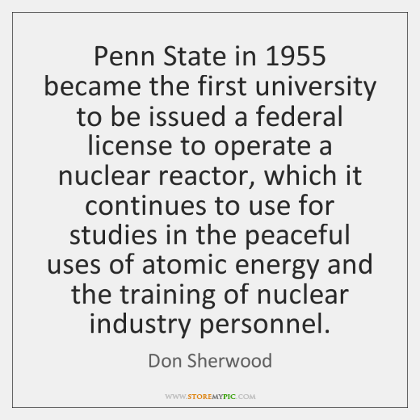 Penn State in 1955 became the first university to be issued a federal ...