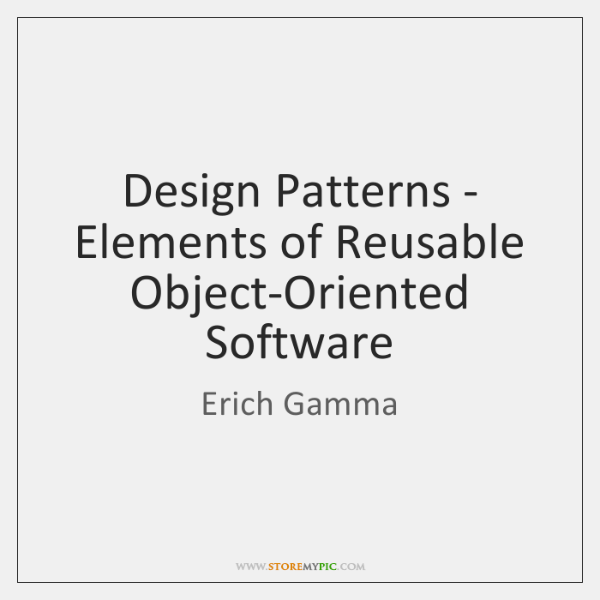 Design Patterns - Elements of Reusable Object-Oriented Software
