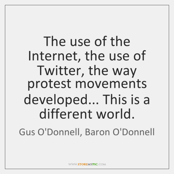 The use of the Internet, the use of Twitter, the way protest ...