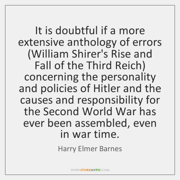 It is doubtful if a more extensive anthology of errors (William Shirer's ...
