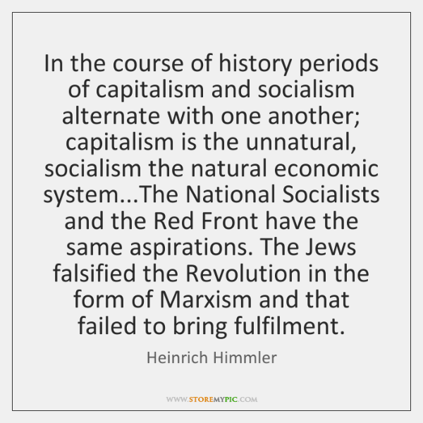 In the course of history periods of capitalism and socialism alternate with ...