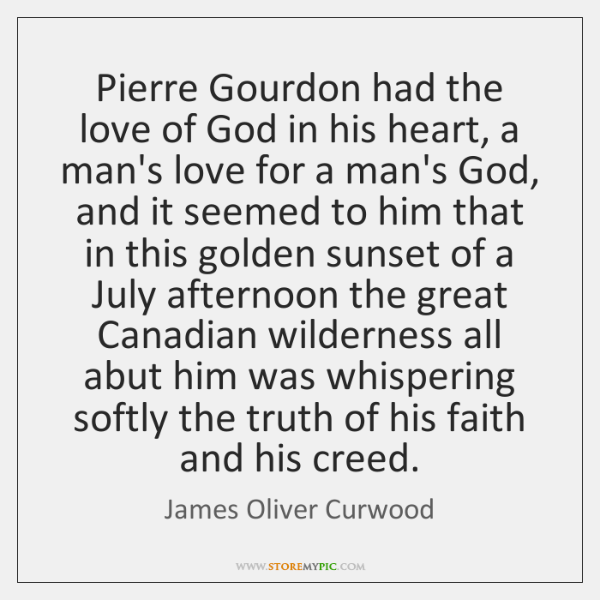 Pierre Gourdon had the love of God in his heart, a man's ...