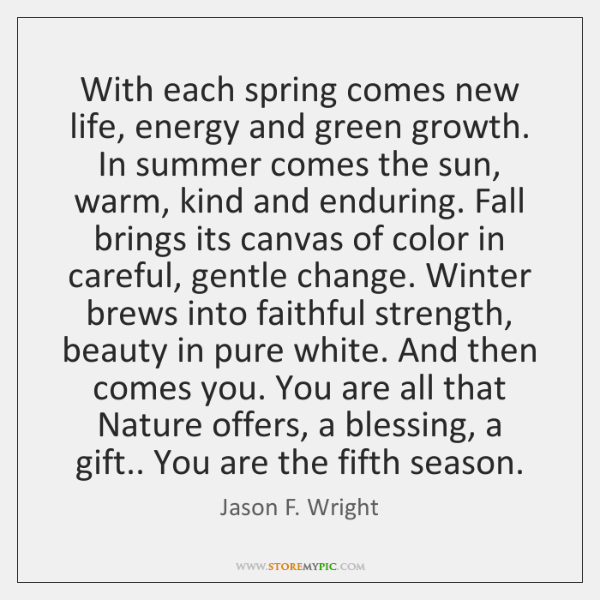 With each spring comes new life, energy and green growth. In summer ...
