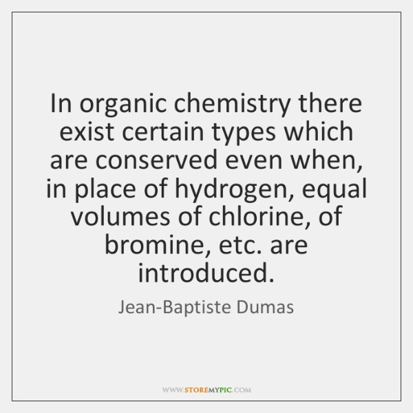 In organic chemistry there exist certain types which are conserved even when, ...