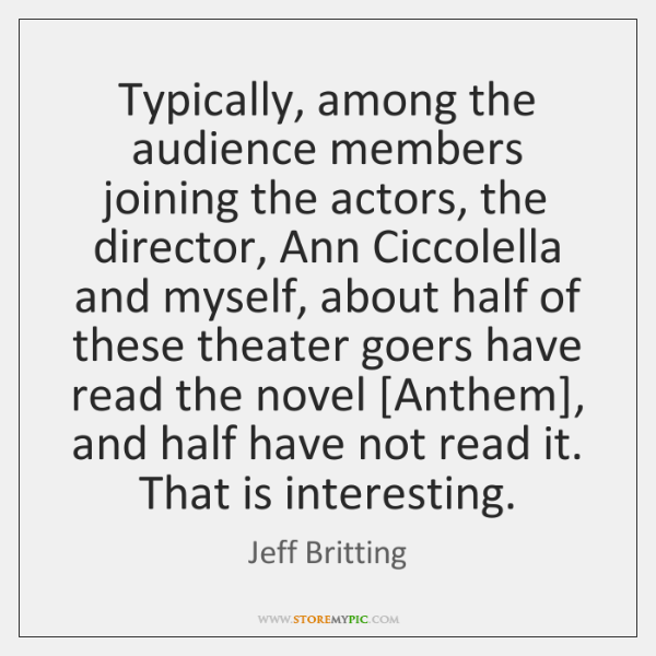 Typically, among the audience members joining the actors, the director, Ann Ciccolella ...
