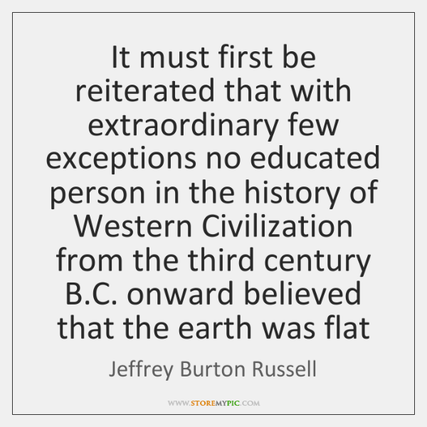 It must first be reiterated that with extraordinary few exceptions no educated ...