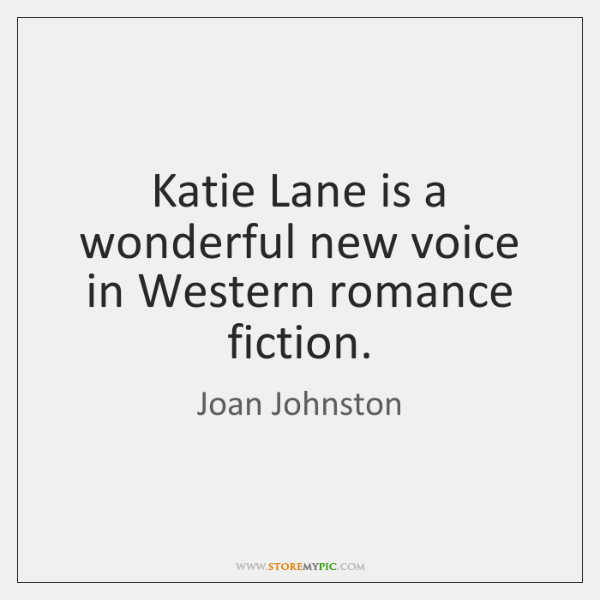 Katie Lane is a wonderful new voice in Western romance fiction.