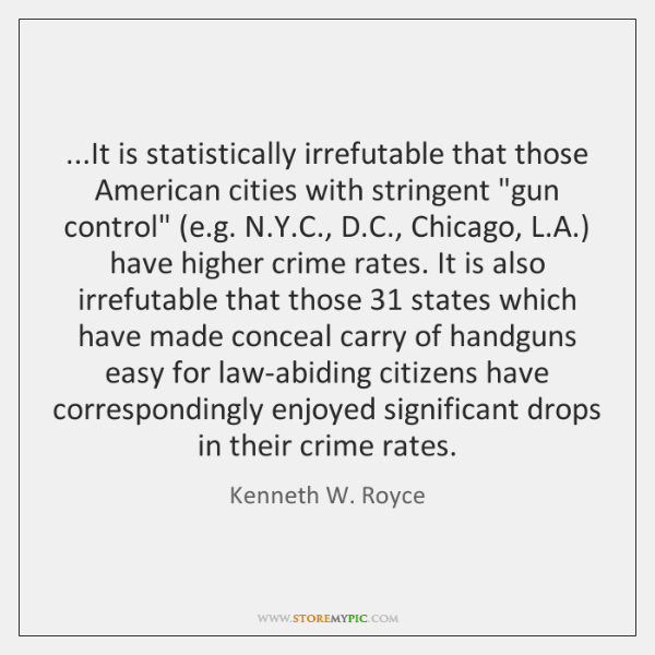 ...It is statistically irrefutable that those American cities with stringent