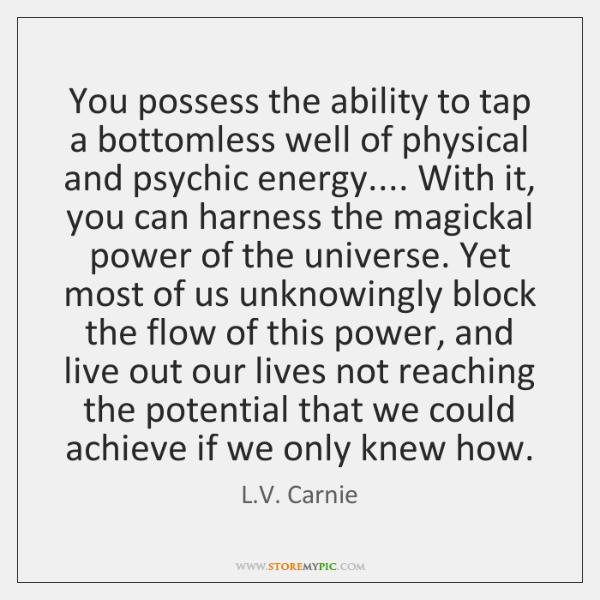 You possess the ability to tap a bottomless well of physical and ...