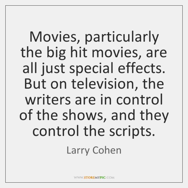 Movies, particularly the big hit movies, are all just special effects. But ...