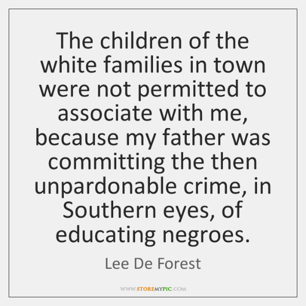 The children of the white families in town were not permitted to ...