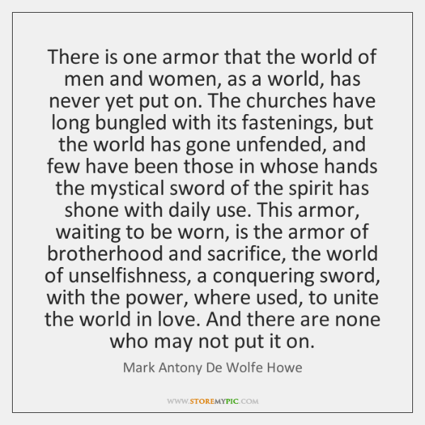 There is one armor that the world of men and women, as ...
