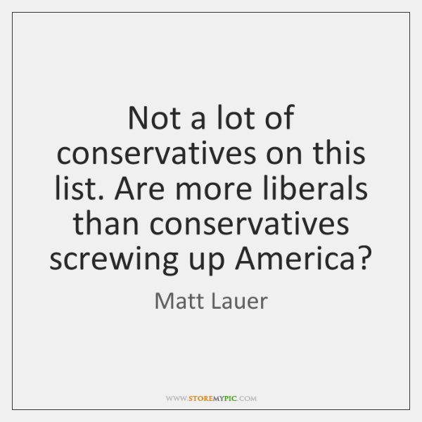 Not a lot of conservatives on this list. Are more liberals than ...