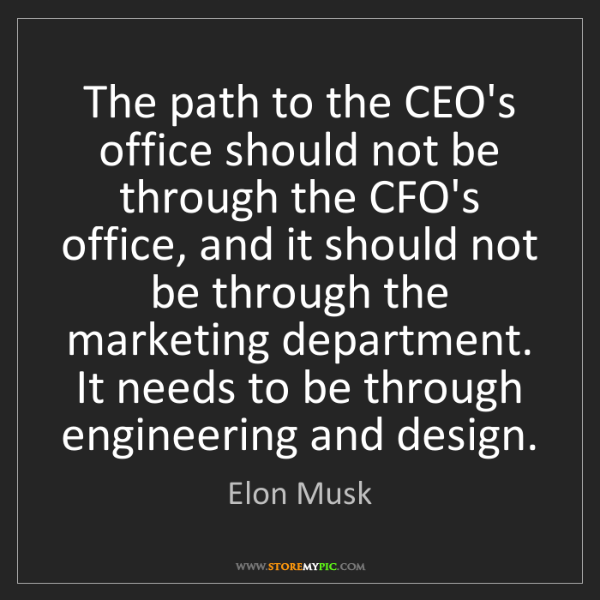 Elon Musk: The path to the CEO's office should not be through the...