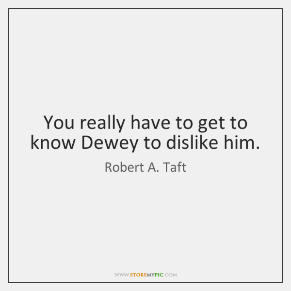 You Really Have To Get To Know Dewey To Dislike Him Storemypic