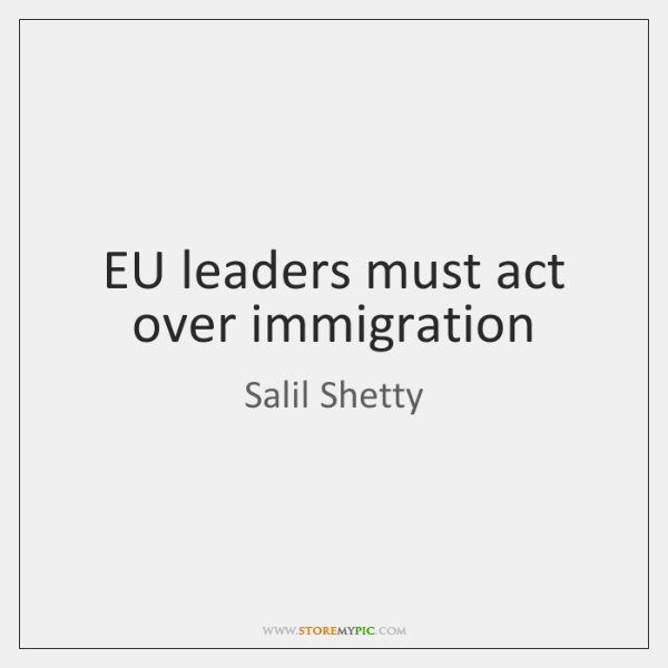 EU leaders must act over immigration