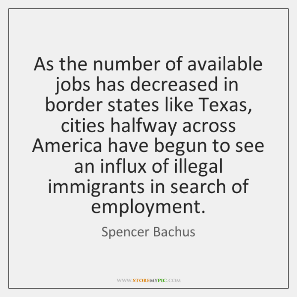 As the number of available jobs has decreased in border states like ...
