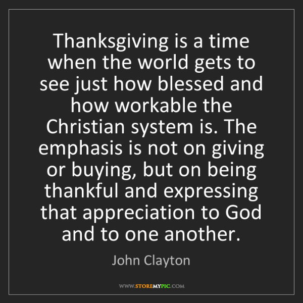 John Clayton: Thanksgiving is a time when the world gets to see just...