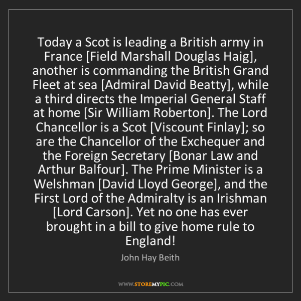 John Hay Beith: Today a Scot is leading a British army in France [Field...