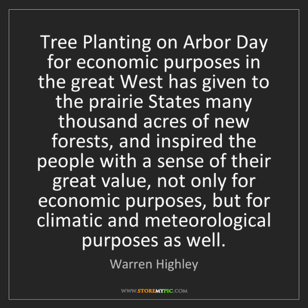 Warren Highley: Tree Planting on Arbor Day for economic purposes in the...