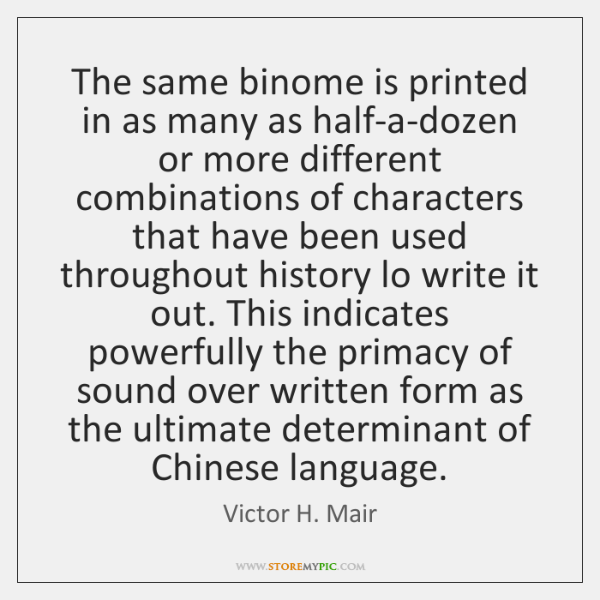 The same binome is printed in as many as half-a-dozen or more ...